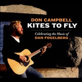Don Campbell: Kites To Fly: Celebrating the Music of Dan Fogelberg [Digipak]