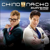 Chino & Nacho: Supremo Reloaded *