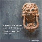 Johann Rosenmuller: Sonatas for 2, 3, 4 & 5 instruments / Ensemble Masques