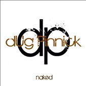 Dug Pinnick: Naked [Digipak]