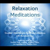 Ramdesh Kaur: Relaxation Meditations: Guided Meditations for Transformation [Digipak]