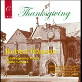 Robert Hanson: Thanksgiving Music; Violin Sonata / Sarah Leonard, soprano; Jane Gordon, violin; Jonathan Powell, Jan Rautio, piano