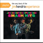 The Jimi Hendrix Experience: Playlist: The Very Best of the Jimi Hendrix Experience