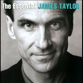 James Taylor (Soft Rock): The Essential James Taylor [Sony]