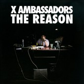 X Ambassadors: The  Reason [EP]