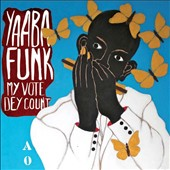 Yaaba Funk: My Vote Dey Count [Digipak]