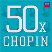 50 x Chopin - Highlights from Chopin's most popular piano pieces and the concertos / Bolet, Ashkenazy, Arrau, Magaloff et al. [3 CDs]