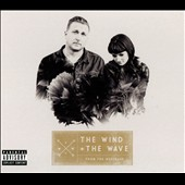 The Wind and the Wave: From the Wreckage [PA] [Digipak]