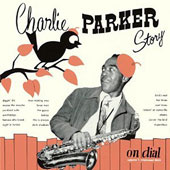 Charlie Parker (Sax): The Charlie Parker Story on Dial, Vol. 1: West Coast Days
