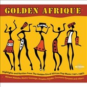 Various Artists: Golden Afrique: Highlights and Rarities From the Golden Era of African Pop Music (1971-1983)