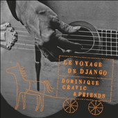 Dominique Cravic/Dominic Cravic: Le Voyage de Django