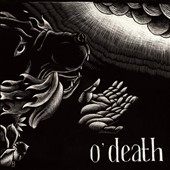 O'Death: Out of Hands We Go [Digipak]