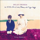 Cerys Matthews: Dylan Thomas: A Child's Christmas, Poems and Tiger Eggs