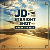 JD & the Straight Shot: Where I've Been