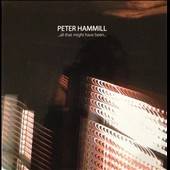 Peter Hammill: All That Might Have Been [Digipak]