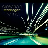 Mark Egan: Direction Home [Digipak]