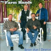 Farm Hands: Better Than I Deserve