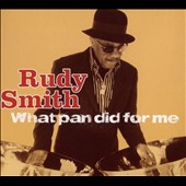 Rudy Smith: What Pan Did For Me [Digipak]