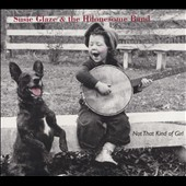 Susie Glaze & the Hilonesome Band: Not That Kind of Girl [Digipak]