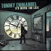 Tommy Emmanuel: It's Never Too Late
