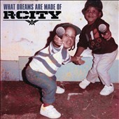 R. City/Rock City (Virgin Islands): What Dreams Are Made Of [10/9] *