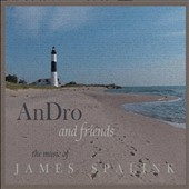 An Dro: An Dro and Friends: The Music of James Spalink
