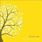 Dustin Lee: Waiting on June