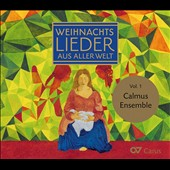 Christmas Carols of the World, Vol. 1 - music from Denmark, Germany, England, France, Ireland, Croatia, Peru, Portugal, Puerto Rico, Russia, Sweden / Calmus Ensemble