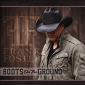 Frank Foster: Boots on the Ground *