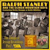 Ralph Stanley/Ralph Stanley & the Clinch Mountain Boys/Clinch Mountain Boys: The Complete Jessup Recordings Plus!
