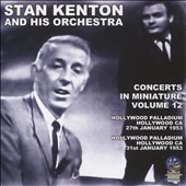 Stan Kenton/Stan Kenton & His Orchestra: Concerts in Miniature, Vol. 12
