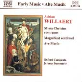 Willaert: Missa Christus resurgens, etc / Oxford Camerata