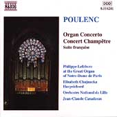 Poulenc: Organ Concerto, Concert Champ&ecirc;tre, etc / Lefebvre