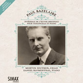 Paul Bazelaire (1886-1958): Complete Works for Cello and Piano / Morten Zeuthen, cello; Daniel Blumenthal, piano