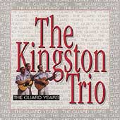 The Kingston Trio: The Guard Years [Box]