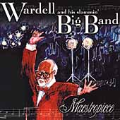 Wardell & His Slammin' Big Band: Maestropiece