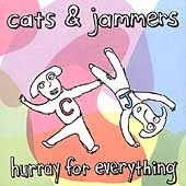 Cats & Jammers: Hurray for Everything