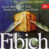 Fibich: Works for Violin and Piano / Josef Suk, Josef Hála
