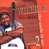 Willie K.: The Uncle in Me, Vol. 2