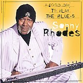 Sonny Rhodes: Good Day to Sing & Play the Blues *