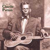 Charley Patton: Best of Charley Patton