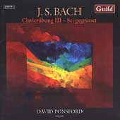 Bach: Clavier&uuml;bung Vol 3, Sei gegr&uuml;sset / David Ponsford