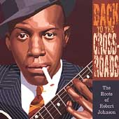 Various Artists: Back to the Crossroads: The Roots of Robert Johnson