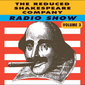 Reduced Shakespeare Company: Radio Show, Vol. 3