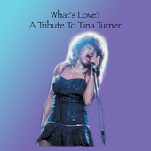 Various Artists: What's Love? a Tribute to Tina Turner