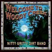 The Nitty Gritty Dirt Band: Welcome to Woody Creek