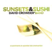 David Crowder: Sunsets & Sushi