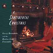 Gerry Beaudoin/Gerry Beaudoin & The Boston Jazz Ensemble: A Sentimental Christmas