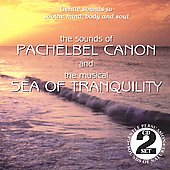 Various Artists: The Sounds of Pachelbel Canon & Sea of Tranquility