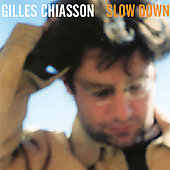 Gilles Chiasson: Slow Down